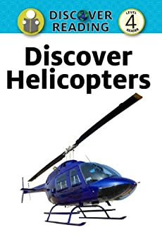 Discover Helicopters: Level 4 Reader (Discover Reading) by [Xist Publishing]