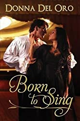 [(Born to Sing)] [By (author) Donna Del Oro] published on (October, 2014)