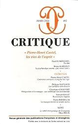 Critique, N° 802, mars 2014 : Pierre-Henri Castel, les vies de l'esprit