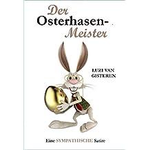 Der Osterhasen-Meister: Eine sympathische Satire