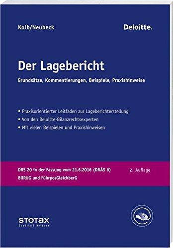 Der Lagebericht: Beispiele - Praxishinweise - Kommentierungen - Materialien - Von den Bilanzrechtsexperten von Deloitte