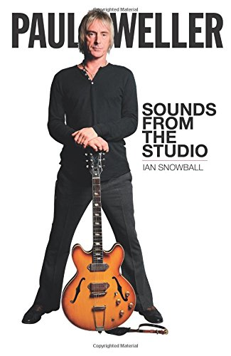Paul Weller: Sounds from the Studio par Ian Snowball