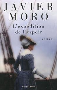 L'expédition de l'espoir par Javier Moro