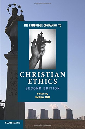 The Cambridge Companion to Christian Ethics (Cambridge Companions to Religion)