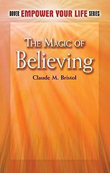 The Magic of Believing par [Bristol, Claude M.]