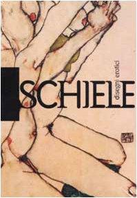 Schiele. Disegni erotici. Ediz. illustrata