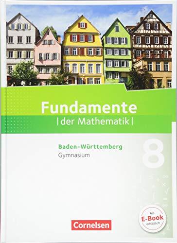 Fundamente der Mathematik - Baden-Württemberg: 8. Schuljahr - Schülerbuch