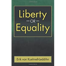 Liberty or Equality: The Challenge of Our Time by Erik Von Kuehnelt-Leddihn (26-Jun-2013) Paperback