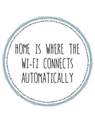 La maison est l'endroit où le Wi-Fi se connecte automatiquement Imprimer Typographique 11 x 14 / 8 x 10 / 5 x 7 A3 / A4 / A5 Snarky Imprimer