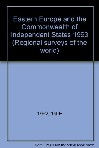 Eastern Europe and the Commonwealth of Independent States 1993 (Regional surveys of the world)
