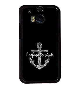 I Refuse to Sink 2D Hard Polycarbonate Designer Back Case Cover for HTC One M8 :: HTC M8 :: HTC One M8 Eye :: HTC One M8 Dual Sim :: HTC One M8s