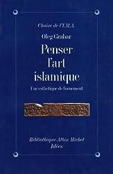 Penser l'art islamique