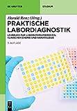Praktische Labordiagnostik: Lehrbuch zur Laboratoriumsmedizin, klinischen Chemie und Hämatologie (De Gruyter Studium) -