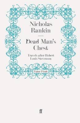 [Dead Man's Chest: Travels After Robert Louis Stevenson] (By: Nicholas Rankin) [published: February, 2011]