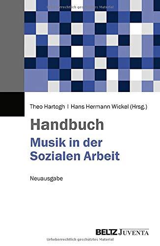 Handbuch Musik in der Sozialen Arbeit: Neuausgabe