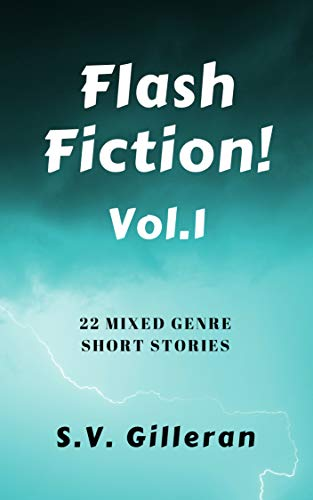 Flash Fiction! Vol.1: 22 mixed genre short stories (Flash Fiction ...