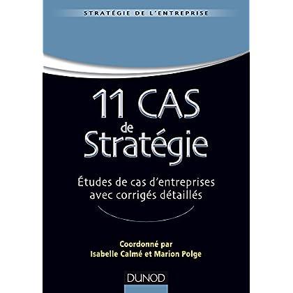 11 Cas de Stratégie - Etudes de cas d'entreprises avec corrigés détaillés