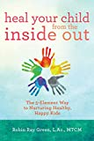 Heal Your Child from the Inside Out (English Edition)