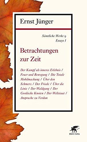 Sämtliche Werke - Band 9: Essays I: Betrachtungen zur Zeit