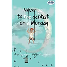 Never Go To The Dentist on a Monday (English Edition)