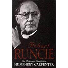 Robert Runcie: The Reluctant Archbishop by Humphrey Carpenter (1999-06-01)
