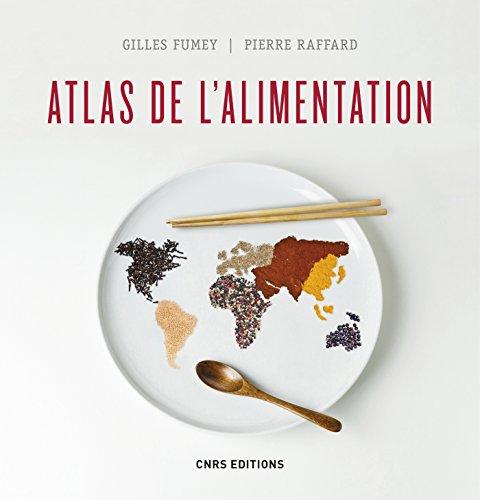 Atlas de l'alimentation (HISTOIRE) par Gilles Fumey