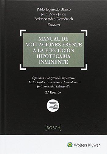 Manual de actuaciones frente a la ejecución hipotecaria inminente (2ª ed.) por Aa.Vv