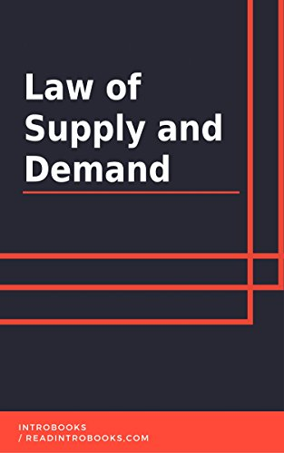 Law of Supply and Demand by [IntroBooks]