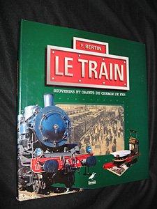 Le Train : Souvenirs et objets du chemin de fer