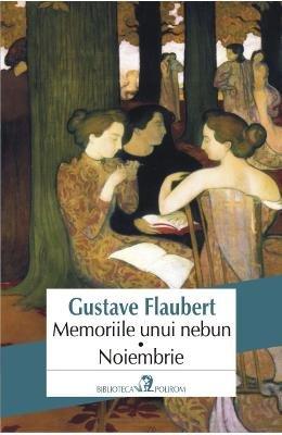 MEMORIILE UNUI NEBUN NOIEMBRIE por GUSTAVE FLAUBERT