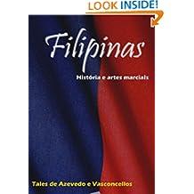 Filipinas: História e Artes Marciais (Portuguese Edition)