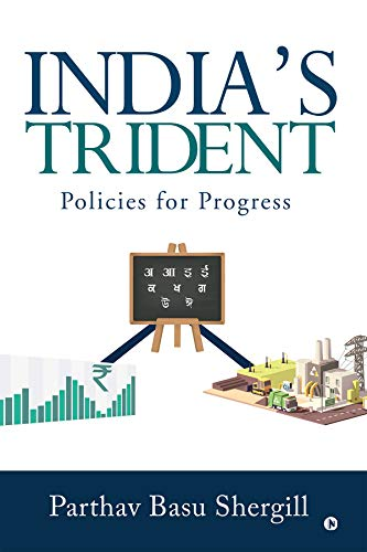 India's Trident : Policies for Progress eBook: Parthav Basu Shergill