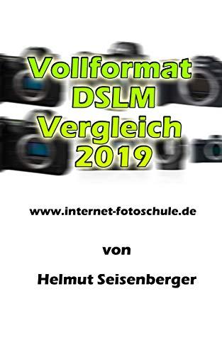 Vollformat DSLM Vergleich 2019