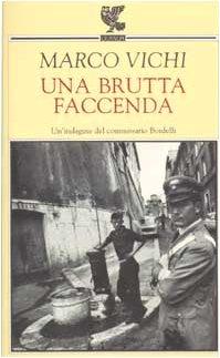 Un'indagine del commissario Bordelli (Narratori della Fenice) (Brutto-motor)