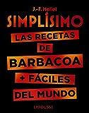 Simplísimo. Las recetas de barbacoa + fáciles del mundo (Larousse - Libros Ilustrados/ Prácticos - Gastronomía)
