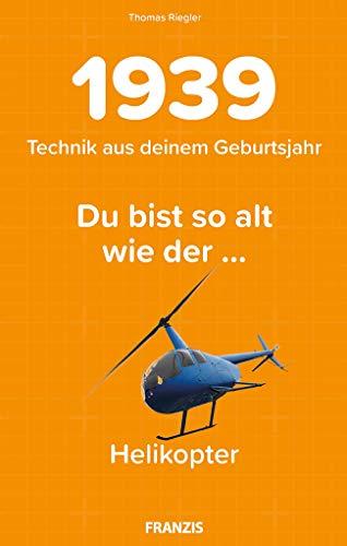 1939 - Technik aus deinem Geburtsjahr. Du bist so alt wie ... Das Jahrgangsbuch für alle Technikfans | 80. Geburtstag