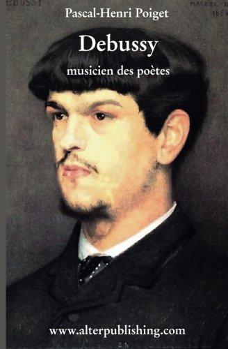 Debussy musicien des poètes