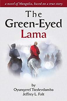 The Green Eyed Lama (English Edition) van [Tsedevdamba, Oyungerel, Falt, Jeffrey]
