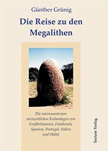 Die Reise zu den Megalithen