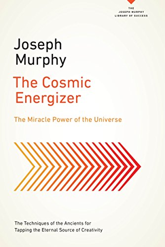 The Cosmic Energizer: The Miracle Power of the Universe (The Joseph Murphy Library of Success Series) -