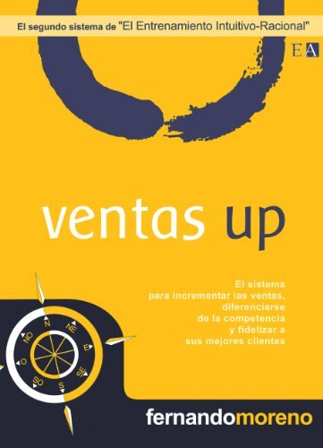 Ventas Up (10 Sistemas Intuitivo-Racional en los Negocios nº 2) por Fernando Moreno Rodríguez