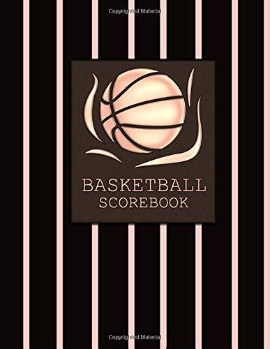 Basketball Score book: Keep Score Using Basketball Stat Sheets por Earl Stevens