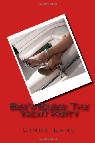Ben's Babes: The Yacht Party: Volume 1