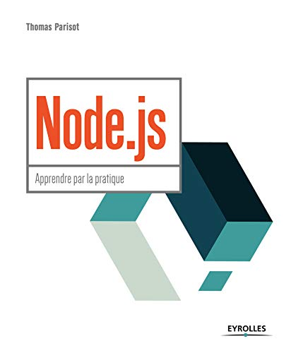 Node.js: Apprendre par la pratique (Blanche) (French Edition)