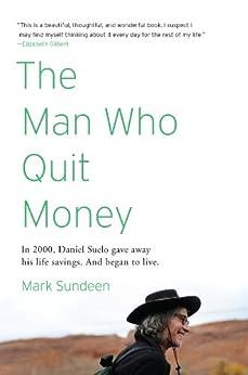 The Man Who Quit Money par [Sundeen, Mark]