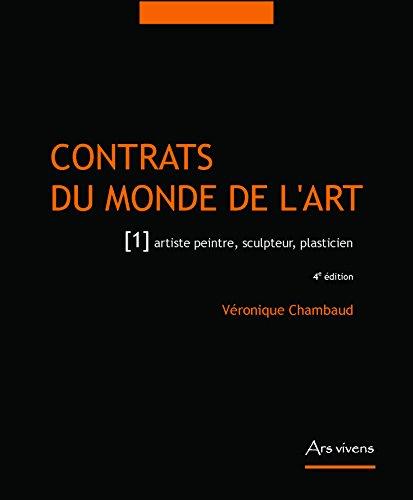 Contrats du monde de l'art : Tome 1, Artiste peintre, sculpteur, illustrateur, plasticien par