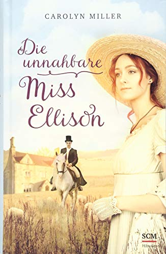 Die unnahbare Miss Ellison (Regency-Romantik (1), Band 1)