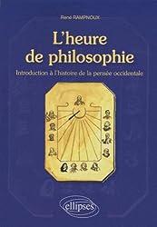 L'heure de philosophie : Introduction à l'histoire de la pensée occidentale