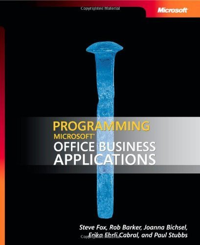 Programming Microsoft® Office Business Applications (Developer Reference) by Steve Fox (2008-03-15)