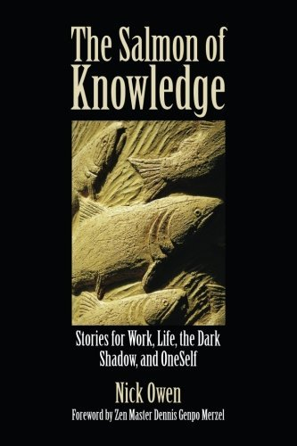 The Salmon of Knowledge: Stories for Work, Life, the Dark Shadow and Oneself by Nick Owen (2009-08-03)